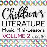 Children's Literature Music Mini Lessons: Volume 2