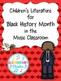 Children's Literature for Black History Month in the Music Classroom