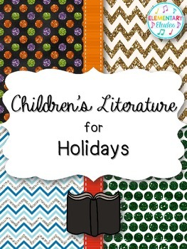 Children's Literature for Holidays in the Elementary Music Classroom - Set #1