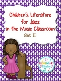 Children's Literature for Jazz in the Music Classroom - Set II