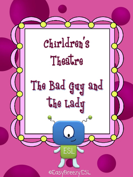 Children's Theatre: The Bad Guy and the Lady