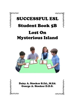 Children's ESL Curriculum Book 5-B  Lost on Mysterious Island