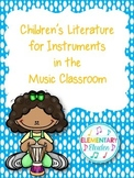 Children's Literature for Instruments in the Elementary Music Classroom