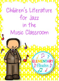 Children's Literature for Jazz in the Music Classroom