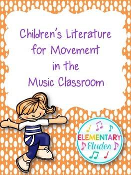 Children's Literature for Movement in the Music Classroom