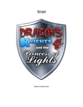Children's Script- Fairy Tale Play- Dragons, Knights, & the Princess of Lights