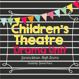 Children's Theatre Drama Unit
