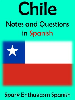 Chile Notes and Questions in Spanish