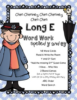 Chim Chiminey, Chim Chiminey, Chim Chim Long E:  Y and EY Word Work