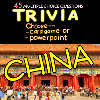 China Trivia - 45 Questions Choose Powerpoint or Card Version