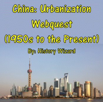 China: Urbanization Webquest