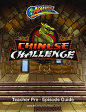 Chinese Challenge Teacher Pre-Episode Guide