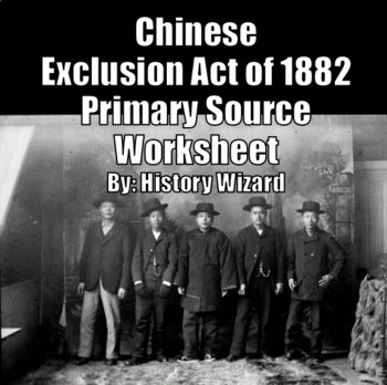 Chinese Exclusion Act of 1882 Primary Source Worksheet