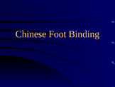 Chinese Foot Binding PowerPoint