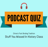 Chinese Footbinding History Podcast Quiz