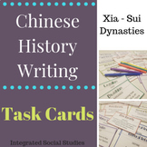 Chinese History Writing Task Cards: Xia - Sui Dynasties