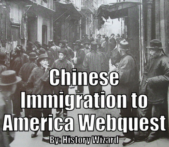 Chinese Immigration to America Webquest