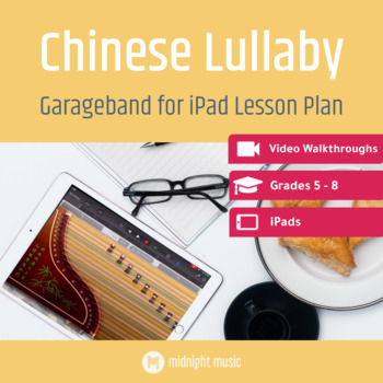Chinese Lullaby - GarageBand for iPad Music Tech Lesson