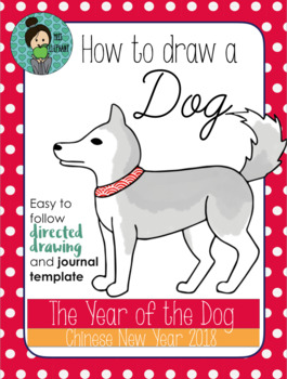 Chinese New Year 2018 The Year of the Dog FREE Directed Drawing