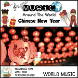 Around the World- Chinese New Year- Facts, music, crafts,