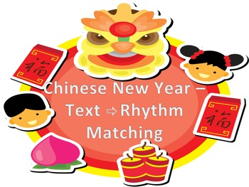 Chinese New Year - Rhythm and Text Matching (Ta, Ti-Ti and Z)