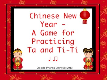 Chinese New Year Rhythms - A Game for Practicing Ta and Ti