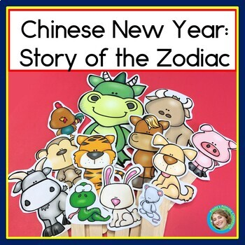 Chinese New Year: Story of the Zodiac and Props for Retelling