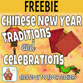 Chinese New Year Traditions FREEBIE