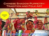 Chinese Shadow Puppetry:  Tradition and Folk Art