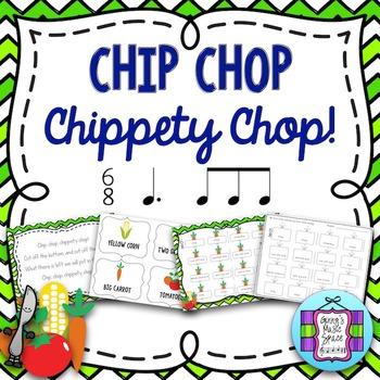 Chip Chop Chippety Chop: A Song to Teach 6/8 Rhythms