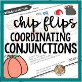 Chip Flips Coordinating Conjunctions   Conjunctions FANBOYS   Grammar Activities