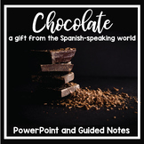 Chocolate: A Gift from the Spanish-Speaking World (PowerPo