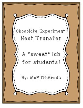 Heat Transfer - Chocolate Experiment
