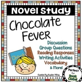 Chocolate Fever Novel Study Activities | Vocabulary | Questions | Assessments