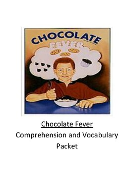 Chocolate Fever Comprehension and Vocabulary Packet