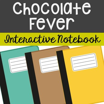 Chocolate Fever Interactive Notebook Novel Unit Study Acti