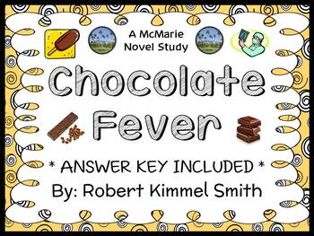 Chocolate Fever (Robert Kimmel Smith) Novel Study / Comprehension (27 pages)