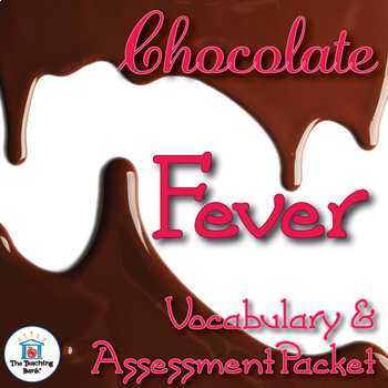Chocolate Fever Vocabulary and Assessment Bundle