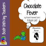 Chocolate Fever by Robert Kimmel Smith Book Unit