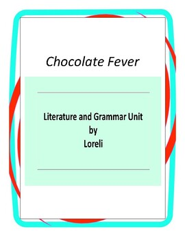 Chocolate Fever with Literary and Grammar Activities