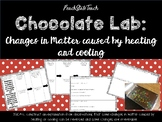Chocolate Lab: Changing Matter through Heating and Cooling