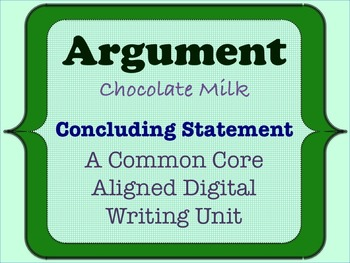 Chocolate Milk Argument - A Common Core Opinion Writing Unit - Conclusion
