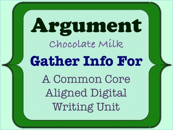 Chocolate Milk Argument - A Common Core Opinion Writing Unit - Gather Info For