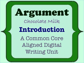 Chocolate Milk Argument - A Common Core Opinion Writing Unit - Introduction
