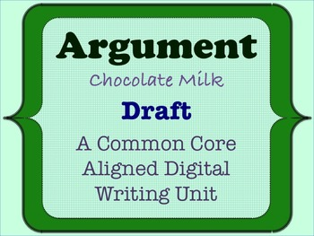 Chocolate Milk Argument - A Common Core Opinion Writing Unit - Write a Draft