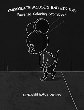 Chocolate Mouse's Bad Big Day Reverse Coloring Storybook Edition