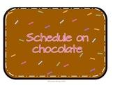 Chocolate Schedule