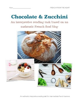 Chocolate & Zucchini: An interpretive reading task based on a French food blog
