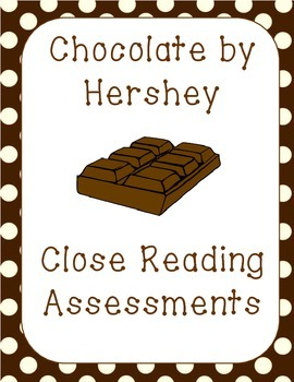 Chocolate by Hershey Close Reading Assessments