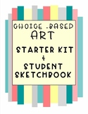 Choice - Based Art Starter Kit and Student Sketchbook